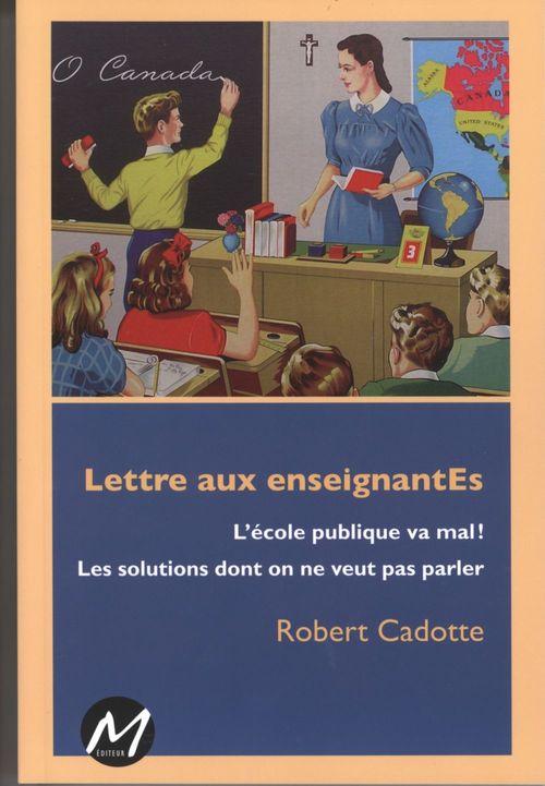 Lettre aux enseignantes ; l'école public va mal ! les solutions dont on refuse de parler