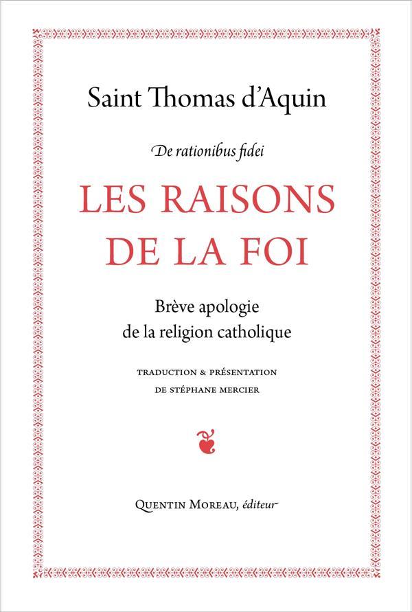 Les raisons de la foi ; brève apologie de la religion catholique