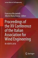 Proceedings of the XV Conference of the Italian Association for Wind Engineering  - Alberto Maria Avossa - Francesco Ricciardelli
