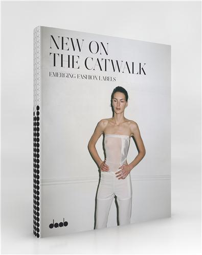 New on the catwalk emerging fashion labels /anglais