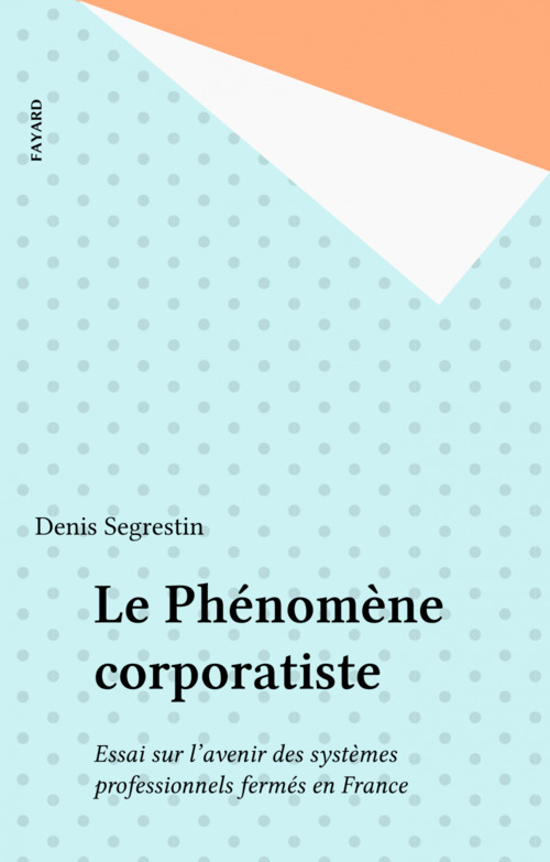 Le Phénomène corporatiste