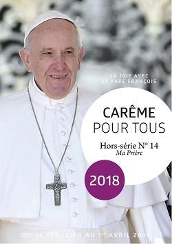 Careme pour tous ; avec le pape francois (edition 2018)