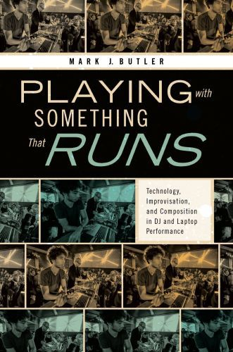 Playing with Something That Runs: Technology, Improvisation, and Compo