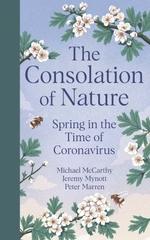 The Consolation of Nature  - Michael McCarthy Jeremy Mynott Peter Marren