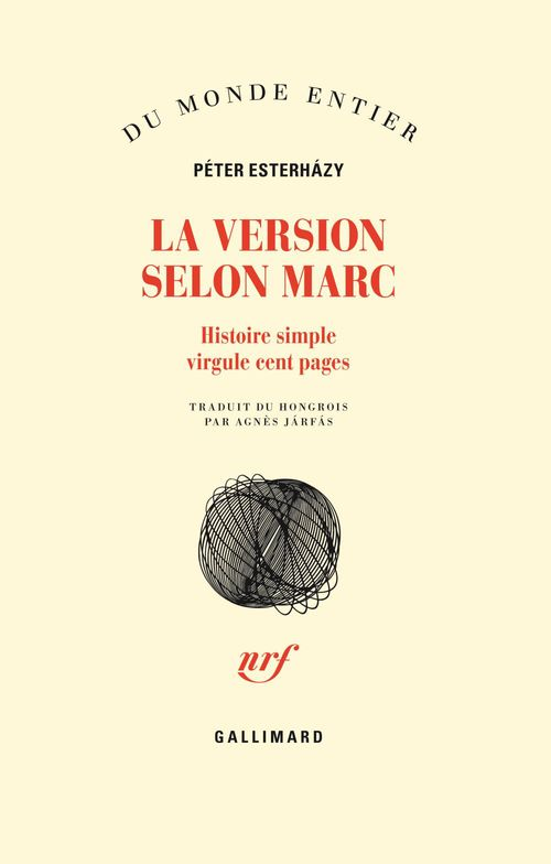 La Version selon Marc. Histoire simple virgule cent pages