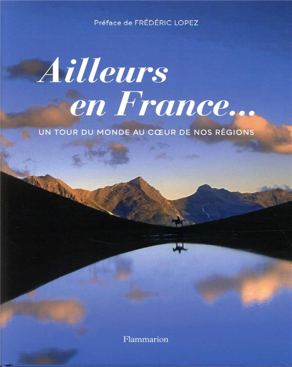 Ailleurs en France... un tour du monde au coeur de nos régions