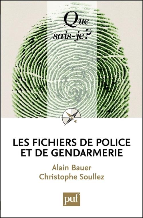 les fichiers de police et de gendarmerie (2e édition)