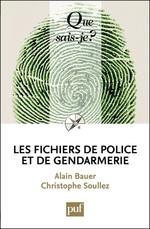Vente Livre Numérique : Les fichiers de police et de gendarmerie  - Alain Bauer - Christophe SOULLEZ