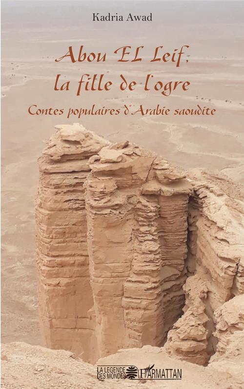 Abou El Leif, la fille de l'ogre ; contes populaires d'Arabie saoudite
