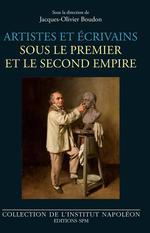 Artistes et écrivains sous le Premier et le Second Empire  - Jacques-Olivier Boudon