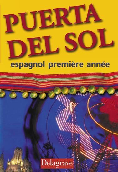 Puerta Del Sol Espagnol Premiere Annee Livre De L Eleve Jean Cordoba Delagrave Grand Format Librairies Autrement