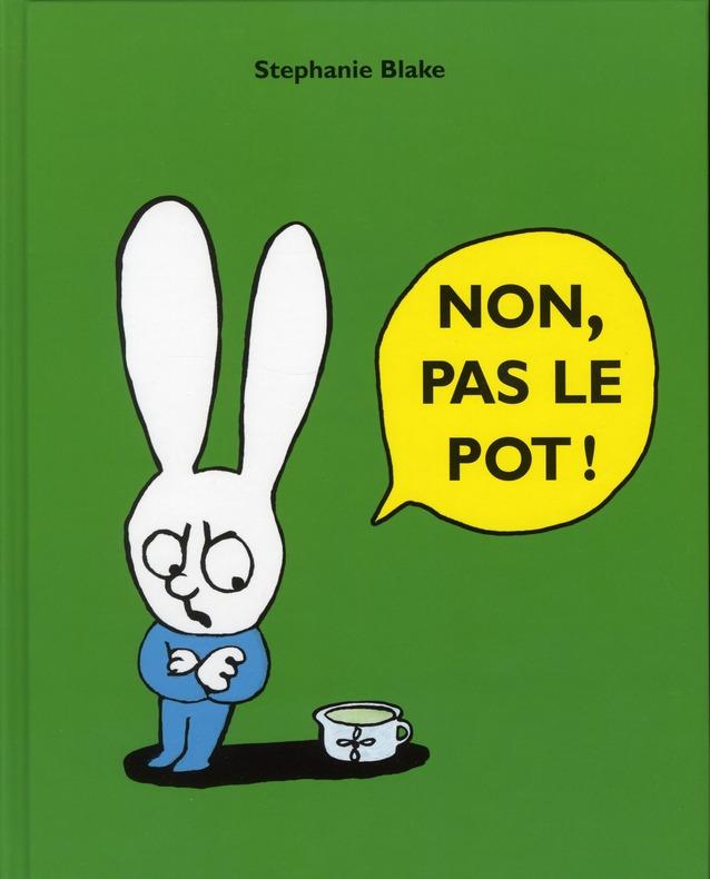 Non Pas Le Pot !