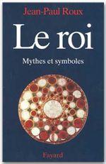 Le roi ; mythe et symboles