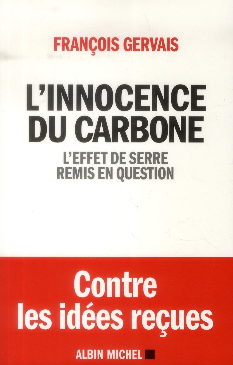 L'innocence du carbone ; l'effet de serre remis en question