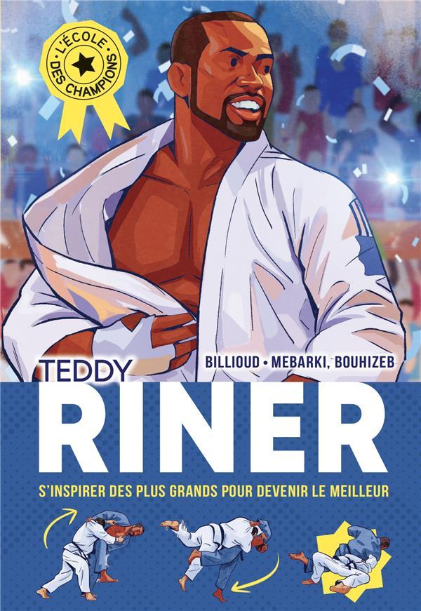 TEDDY RINER - L-ECOLE DES CHAMPIONS - TOME 1