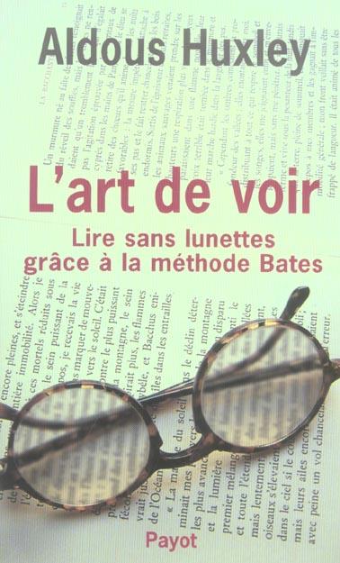 L'art de voir ; lire sans lunettes grâce à la méthode Bates