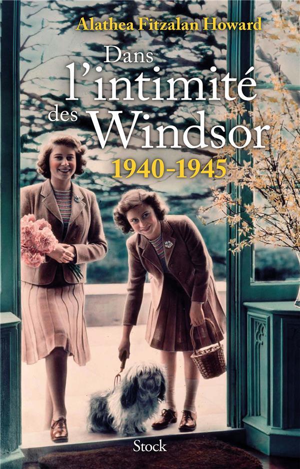 Dans l'intimité des Windsor : 1940-1945