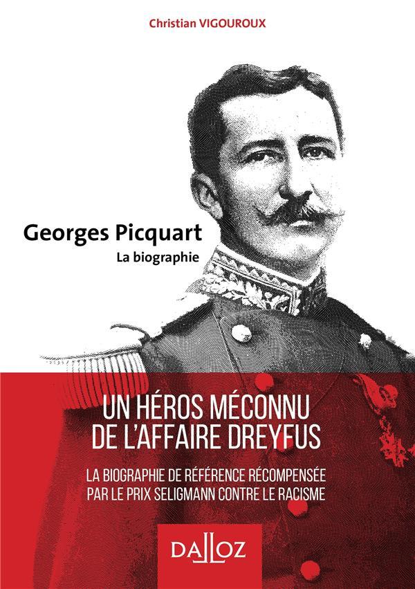 Georges Picquart, la biographie ; un héros méconnu de l'affaire Dreyfus