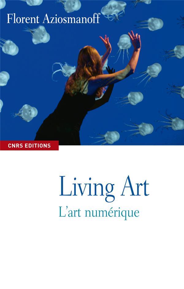 Living art ; l'art numérique