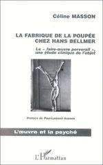 Vente Livre Numérique : LA FABRIQUE DE LA POUPEE CHEZ HANS BELLMER  - Céline Masson