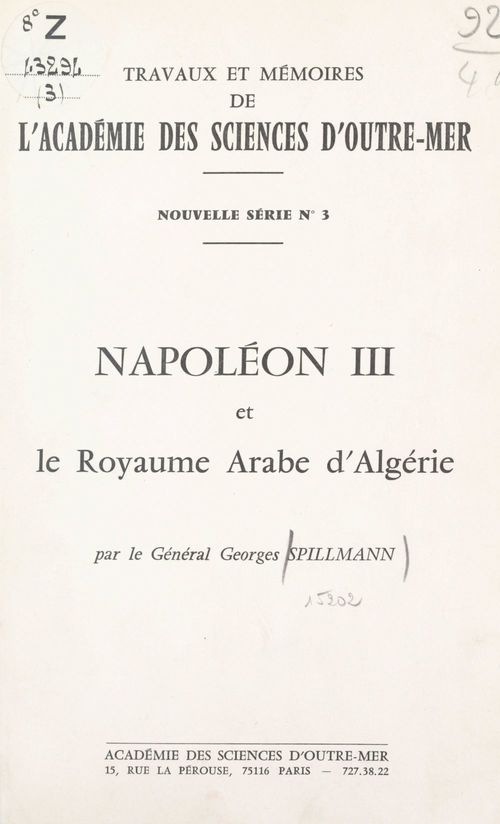 Napoléon III et le royaume arabe d'Algérie  - Georges Spillmann