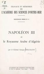 Napoléon III et le royaume arabe d'Algérie