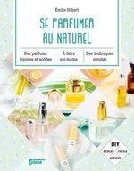 Vente EBooks : Se parfumer au naturel  - Émilie Hébert