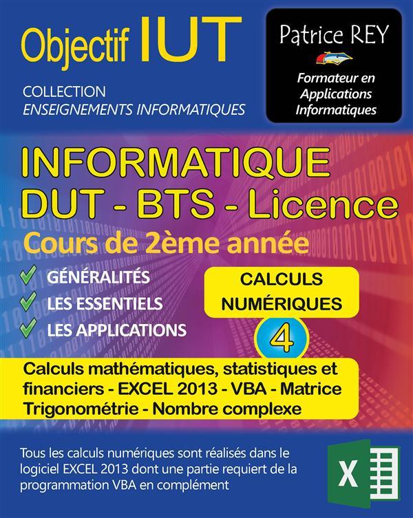 Objectif IUT t.4 ; informatique ; DUT, BTS, licence ; cours de 2ème année ; calculs numériques