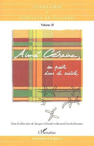 Aimé Césaire, un poète dans le siècle