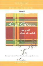 Aimé Césaire, un poète dans le siècle  - Bernard Lecherbonnier - Jacques Girault