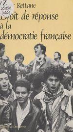 Droit de réponse à la démocratie française  - Nacer Kettane