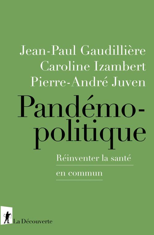 Pandémopolitique ; réinventer la santé en commun