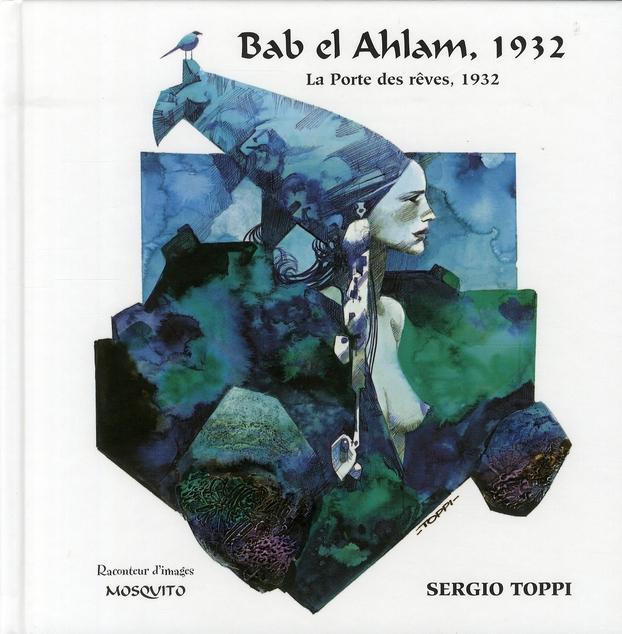 Bab El Ahlam, 1932 ; La Porte Des Reves, 1932