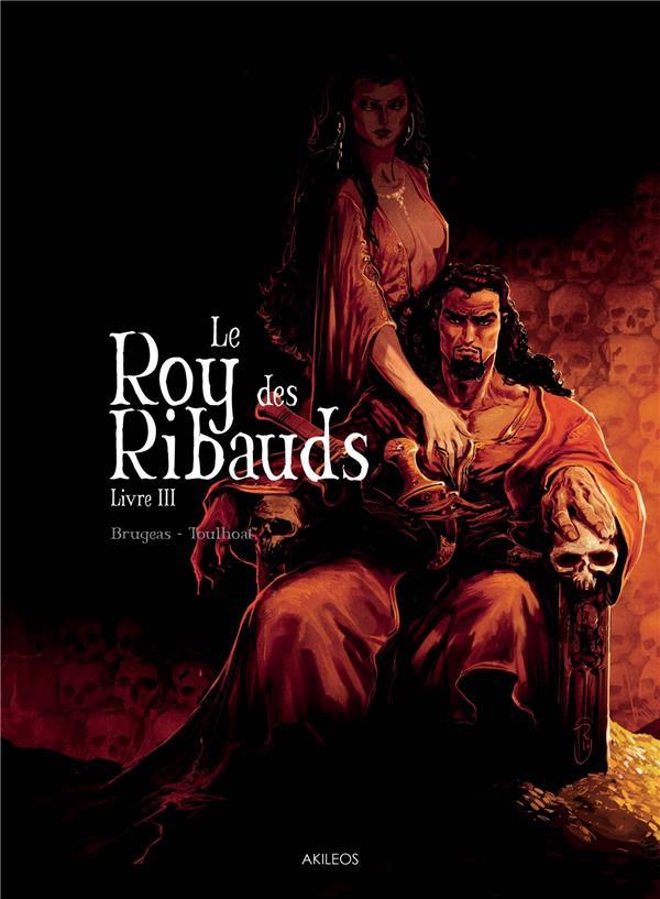 Le Roy des Ribauds T.3