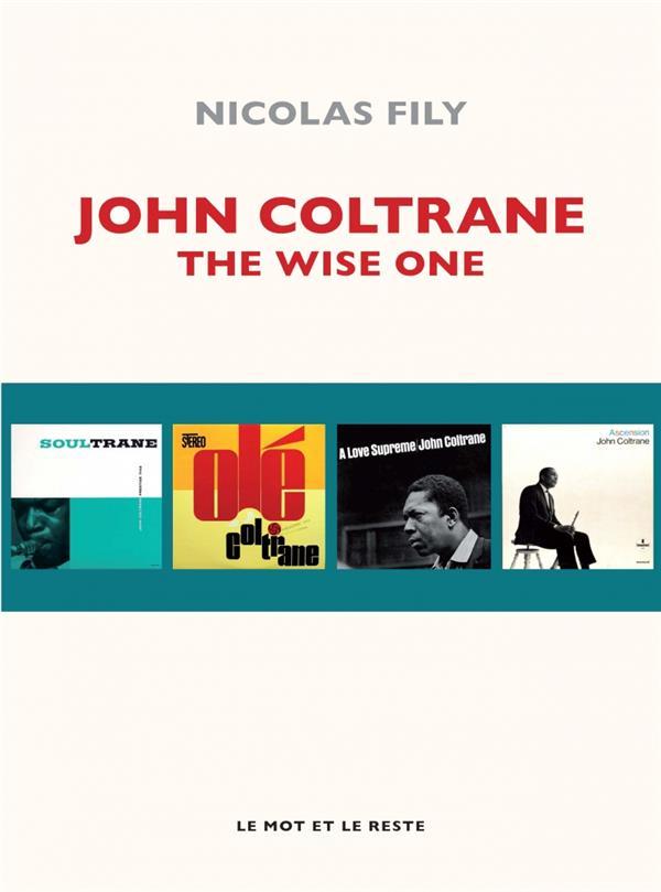 John Coltrane, the wise one