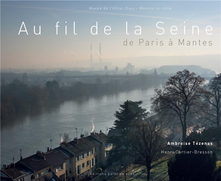 Au fil de la Seine ; de Paris à Mantes
