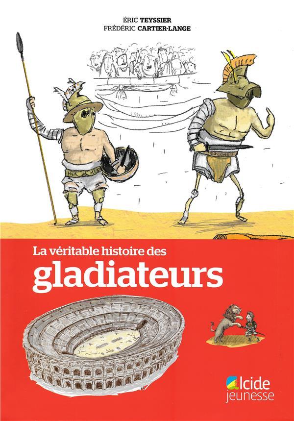 La véritable histoire des gladiateurs