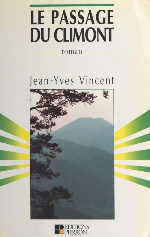 Le passage du Climont, première époque (1870-1886)  - Jean-Yves Vincent
