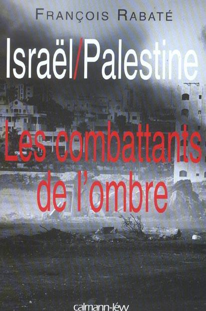Israël-Palestine ; les combattants de l'ombre