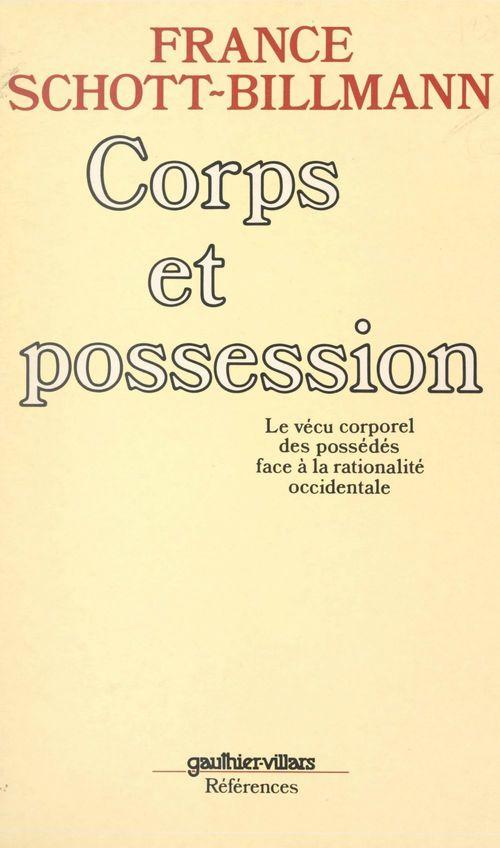 Corps et possession  - France Schott-Billmann