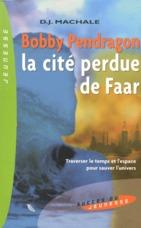 Bobby Pendragon ; la cité perdue de Faar