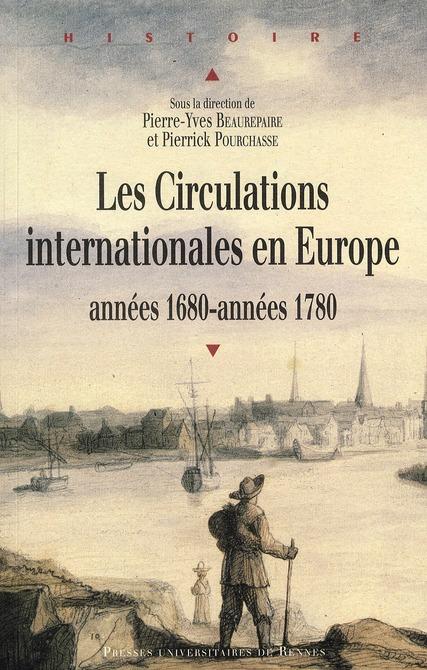 Les circulations internationales en Europe ; années 1680-années 1780