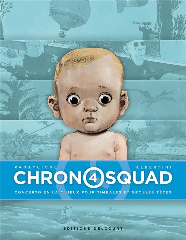 Chronosquad T.4 ; concerto en La mineur pour timbales et grosses têtes