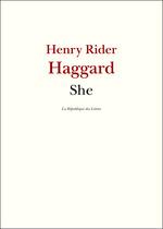 She  - H Rider Haggard - Henry Rider HAGGARD