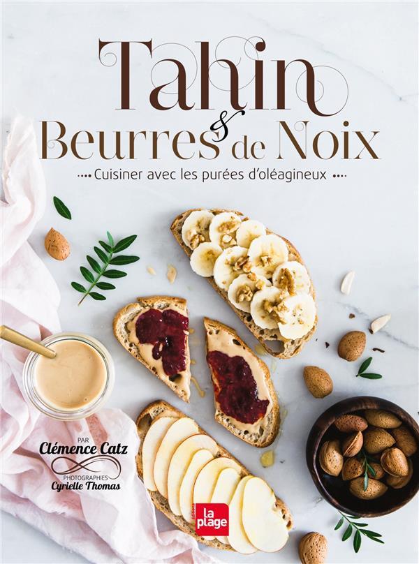 Tahin et beurres de noix ; cuisiner avec les purées d'oléagineux