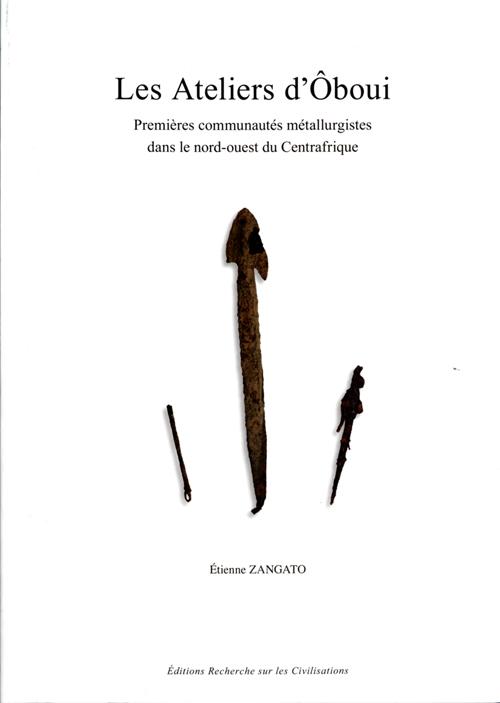 Les ateliers d'oboui - premieres communautes metallurgistes dans le nord-ouest du centrafrique