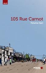 Vente Livre Numérique : 105 rue Carnot  - Felwine Sarr