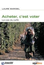 Acheter, c'est voter  - Laure Waridel