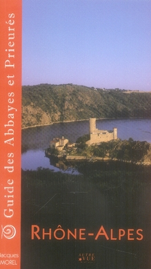 Guide des abbayes et prieurés en Rhone-Alpes
