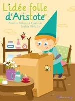 Vente EBooks : L'idée folle d'Aristote  - Amélie Billon-Le Guennec